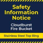 Safety Information Notice – Cloudburst Fire Bucket – Stainless Steel Top Ring